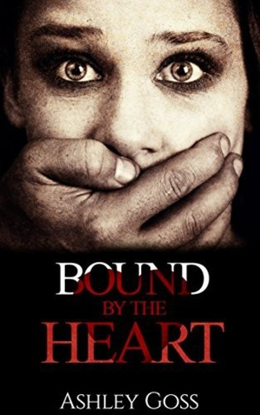 Bound by the Heart by Ashley Goss