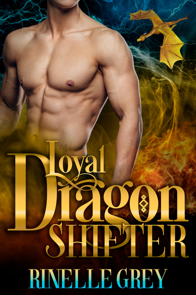 Loyal Dragon Shifter by Rinelle Grey