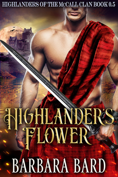 Highlander's Flower by Barbara Bard