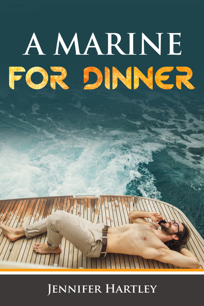 A Marine For Dinner by Jennifer Hartley