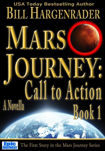 Mars Journey: Call to Action Book 1 by Bill Hargenrader