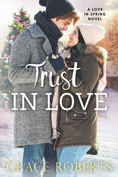 Trust In Love by Grace Roberts