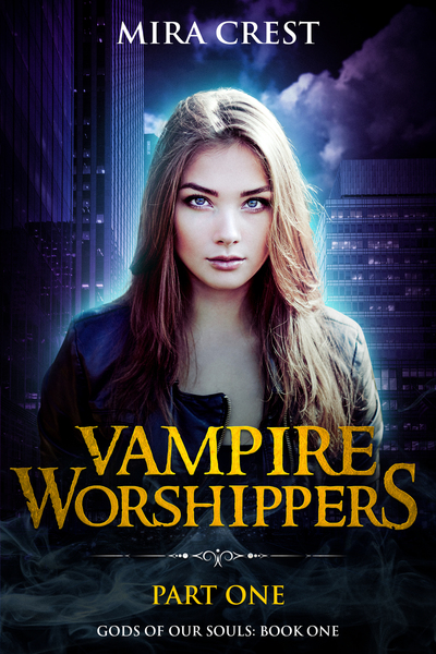 Vampire Worshippers (Part 1): Preview by Mira Crest