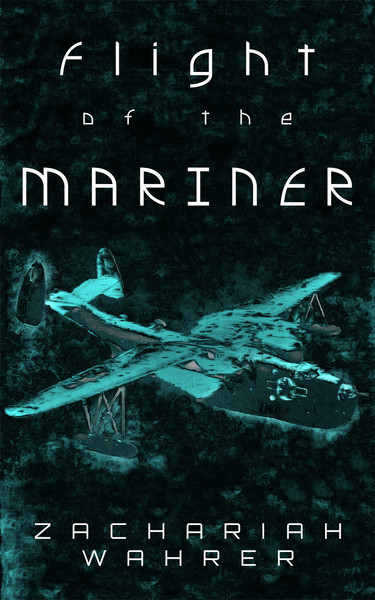 Flight of the Mariner: A Short Story by Zachariah Wahrer