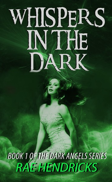 Whispers in the Dark by Rae Hendricks