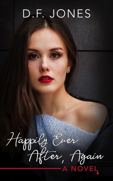 Happily Ever After, Again by D.F. Jones