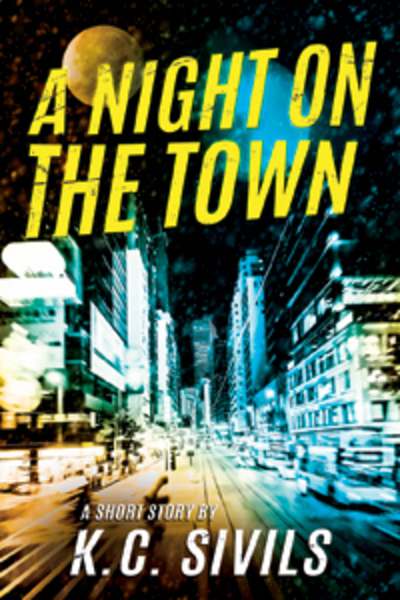 A Night On The Town by K.C. Sivils