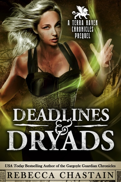 Deadlines & Dryads by Rebecca Chastain