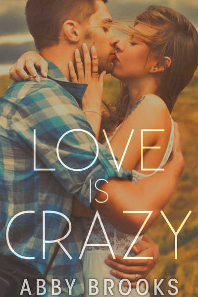 Love Is Crazy by Abby Brooks