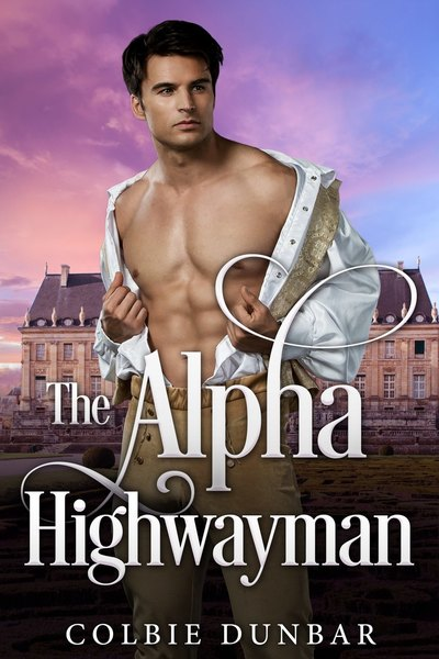 The Alpha Highwayman by Colbie Dunbar