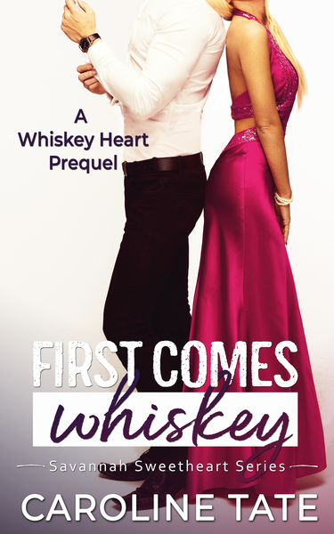 First Comes Whiskey by Caroline Tate