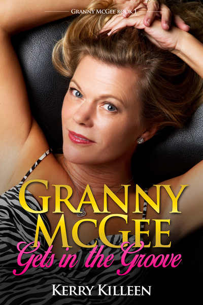 Granny McGee Gets In The Groove by Kerry Killeen