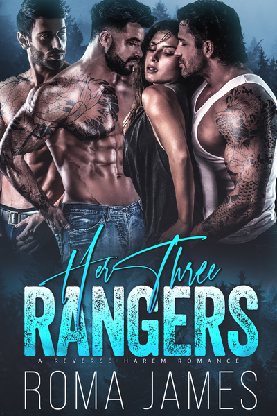 Her Three Rangers - A Reverse Harem Romance by Roma James