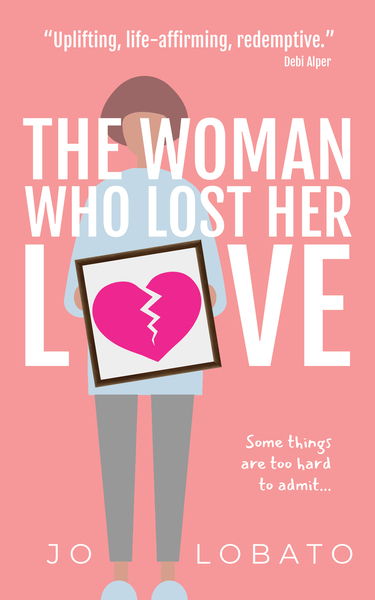 The Woman Who Lost Her Love by Jo Lobato
