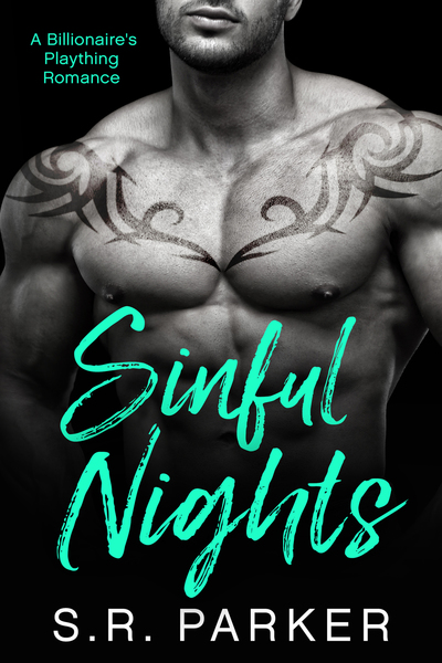 Sinful Nights (A Billionaire's Plaything Romance) by S.R. Parker