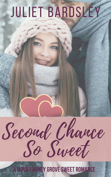 Second Chance So Sweet (Sample) by Juliet Bardsley