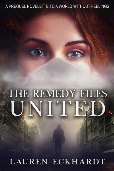 United (The Remedy Files, Book #0) - Prequel Novelette by Lauren Eckhardt