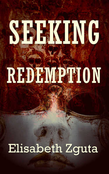 SEEKING REDEMPTION by Elisabeth Zguta