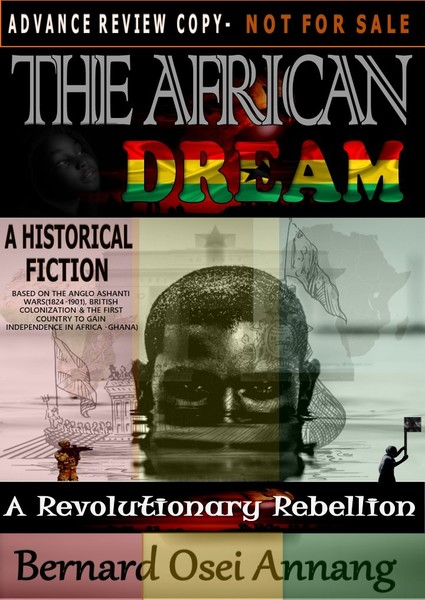The African Dream: A Revolutionary Rebellion by Bernard Osei Anang