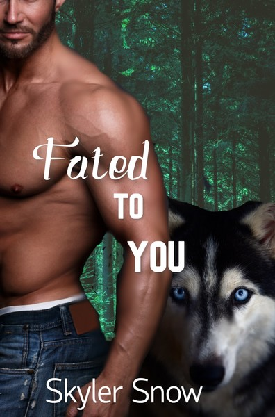 Fated To You by Skyler Snow