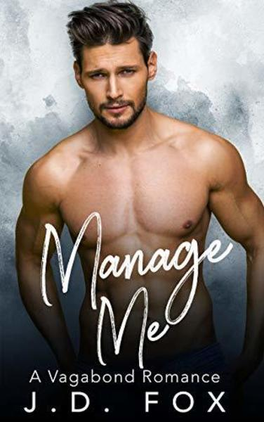 Manage Me: A Vagabond Romance by J.D. Fox