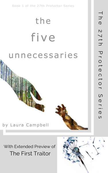 The Five Unnecessaries (Extended Preview of The First Traitor) by Laura Campbell