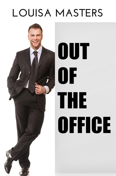 Out of the Office by Louisa Masters