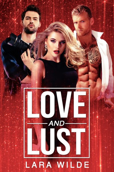 Love and Lust by Lara Wilde