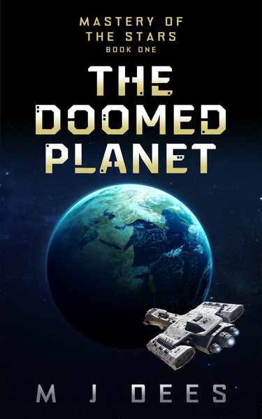 The Doomed Planet by M J Dees