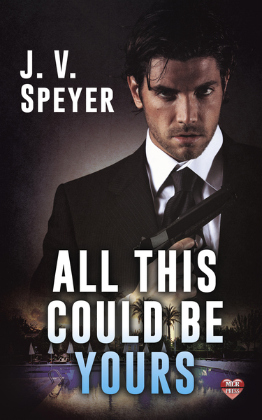 All This Could Be Yours by J. V. Speyer
