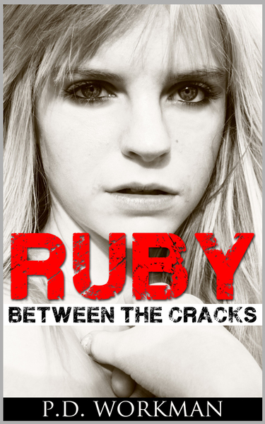 Ruby, Between the Cracks by P.D. Workman