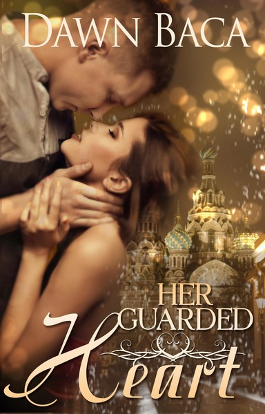 Her Guarded Heart by Dawn Baca