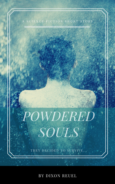 Powdered Souls, A Short Story by Dixon Reuel