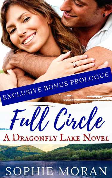 Full Circle: A Dragonfly Lake Novel (A Second-Chance Sweet Romance) by Sophie Moran