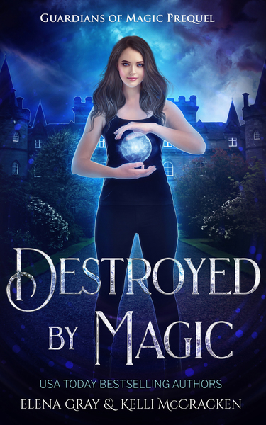 Destroyed by Magic by Kelli McCracken
