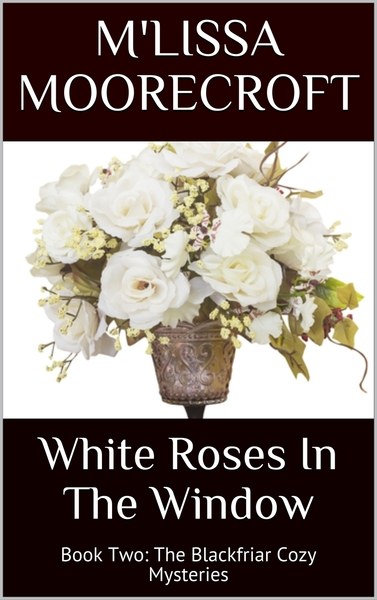 White Roses In The Window by M'Lissa Moorecroft