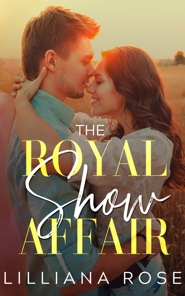 The Royal Show Affair by Lilliana Rose