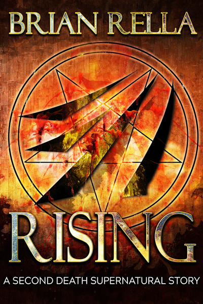 Rising: A Second Death Supernatural Story by Brian Rella