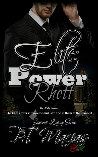 Elite Power: Rhett, Supreme Legacy Series Book 2 by P.T. Macias