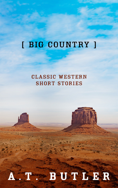 Big Country by A.T. Butler