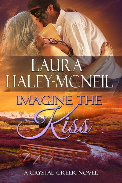 Imagine the Kiss by Laura Haley-McNeil