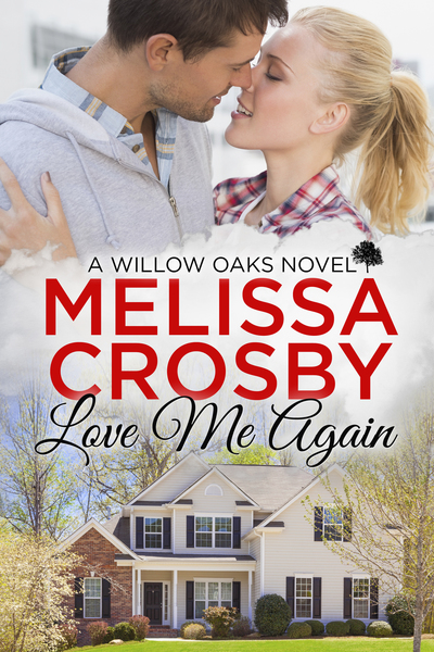 Love Me Again - A Willow Oaks Sweet Romance by Melissa Crosby