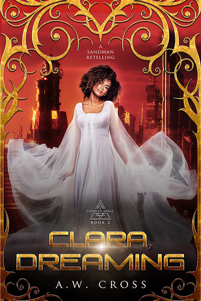 Clara, Dreaming: A SciFi Fairy Tale Romance by A.W. Cross