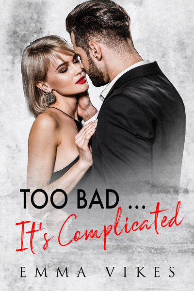 Too Bad... It's Complicated by Emma Vikes