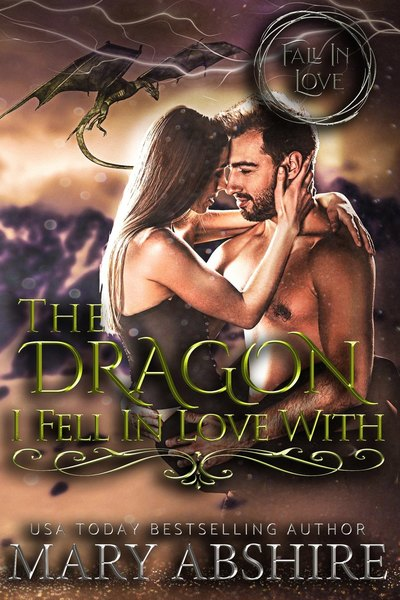 The Dragon I Fell in Love With by Mary Abshire