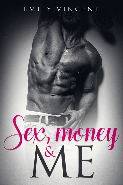 Sex, Money & Me by Emily Vincent