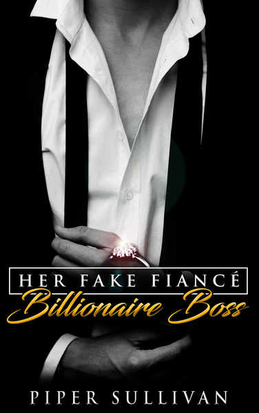 Her Fake Fiancé Billionaire Boss by Piper Sullivan