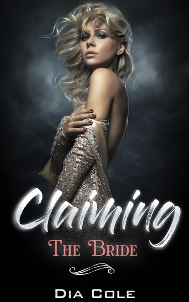 Claiming the Bride by Dia Cole
