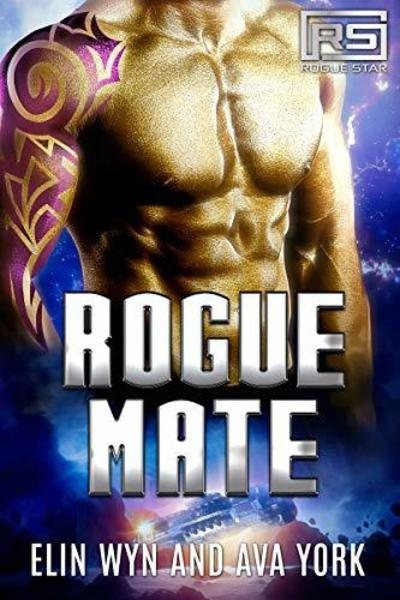 Rogue Mate: A Science Fiction Alien Romance by Elin Wyn