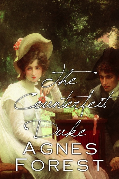 The Counterfeit Duke by Agnes Forest